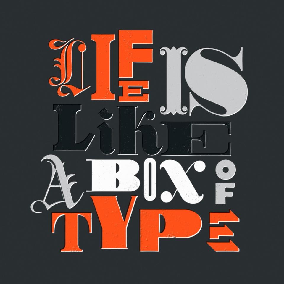 La vida es como una caja de tipos